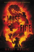 For a Muse of Fire - Heidi Heilig