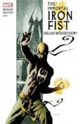 Immortal Iron Fist Vol. 1: The Last Iron Fist Story - Ed Brubaker,Matt Fraction,David Aja,Travel Foreman