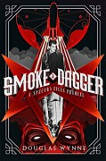 Smoke and Dagger: A SPECTRA Files Prequel - Douglas Wynne,Thomas Fitzsimmons