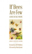 If Bees Are Few: A Hive of Bee Poems - James P. Lenfestey