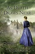 As Death Draws Near (A Lady Darby Mystery) - Anna Lee Huber