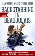 Backstabbing in Beaujolais (Winemaker Detective Book 9) - Jean-Pierre Alaux,Noël Balen,Anne Trager