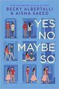 Yes No Maybe So - Becky Albertalli,Aisha Saeed