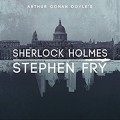 Sherlock Holmes - Arthur Conan Doyle,Stephen Fry - introductions,Stephen Fry,Audible Studios
