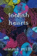 Foolish Hearts - Emma Mills