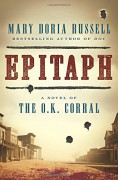 Epitaph: A Novel of the O.K. Corral - Mary Doria Russell