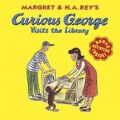Curious George Visits the Library - Margret Rey,H.A. Rey,Martha Weston