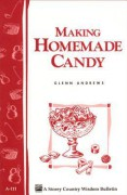 Making Homemade Candy: Storey's Country Wisdom Bulletin A-111 - Glenn Andrews