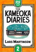 The Kameoka Diaries: Volume Two - Lars Martinson