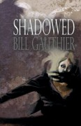 Shadowed - Bill Gauthier