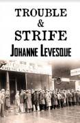 Trouble and Strife - Johanne Levesque