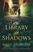 The Library of Shadows - Mikkel Birkegaard,Tiina Nunnally