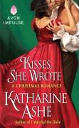 Kisses, She Wrote: A Christmas Romance - Katharine Ashe