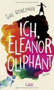 Ich, Eleanor Oliphant: Roman - Gail Honeyman,Alexandra Kranefeld