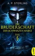 Die Bruderschaft der schwarzen Maske - Teil 5 (Die Bestiarium-Reihe) - A. P. Sterling
