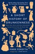 A Short History of Drunkenness - Mark Forsyth