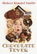 Chocolate Fever - Robert Kimmel Smith,Gioia Fiammenghi