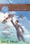 Kitemaster and Other Stories - Jim C. Hines
