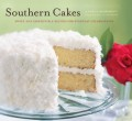 Southern Cakes: Sweet and Irresistible Recipes for Everyday Celebrations - Nancie McDermott,Becky Luigart-Stayner