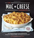 The Mac + Cheese Cookbook: 50 Simple Recipes from Homeroom, America's Favorite Mac and Cheese Restaurant - Allison Arevalo,Erin Wade