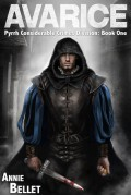 Avarice (Pyrrh Considerable Crimes Division, #1) - Annie Bellet