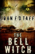 The Bell Witch - John F.D. Taff