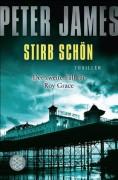 Stirb schön: Thriller - Peter James,Susanne Goga-Klinkenberg