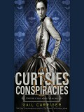 Curtsies & Conspiracies - Gail Carriger,Moira Quirk