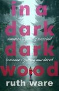 In a Dark, Dark Wood - Ruth Ware