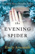 The Evening Spider: A Novel - Emily Arsenault