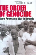 The Order Of Genocide: Race, Power, And War In Rwanda - Scott Straus