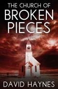 The Church of Broken Pieces - David Haynes