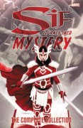 Sif: Journey Into Mystery - The Complete Collection - Kelly Sue Deconnick,Kathryn Immonen,Ryan Stegman,Valerio Schiti,Pepe Larraz