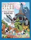 Fairy Tales of Oscar Wilde: The Selfish Giant/The Star Child: 1 - Oscar Wilde,P. Craig Russell