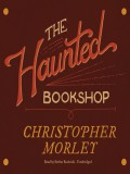 The Haunted Bookshop - Christopher Morley,Stephen Rudnicki