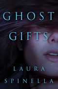 Ghost Gifts - Laura Spinella