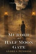 Murder at Half Moon Gate - Andrea Penrose