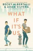 What If It's Us - Becky Albertalli,Adam Silvera