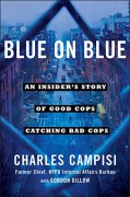 Blue on Blue: An Insider's Story of Good Cops Catching Bad Cops - Charles Campisi,Gordon Dillow