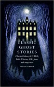 Classic Ghost Stories: Spooky Tales to Read at Christmas - Various