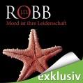 Mord ist ihre Leidenschaft (Eve Dallas 06) - Audible GmbH,J.D. Robb,Tanja Geke