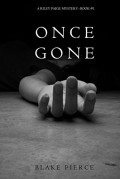 Once Gone (a Riley Paige Mystery--Book #1) - Blake Pierce