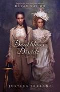 Deathless Divide - Justina Ireland