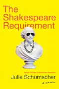 The Shakespeare Requirement - Julie Schumacher