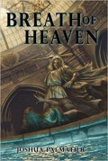 Breath of Heaven (Well of Sorrows) (Volume 3) - Joshua Palmatier,Benjamin Tate