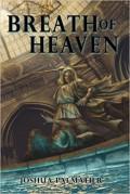 Breath of Heaven (Well of Sorrows) (Volume 3) - Joshua Palmatier,Benjamin Tate