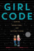 Girl Code: Gaming, Going Viral, and Getting It Done - Andrea Gonzales,Sophie Houser