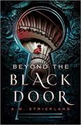 Beyond the Black Door - A.M. Strickland