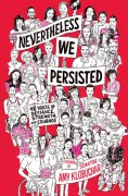 Nevertheless, We Persisted: 48 Voices of Defiance, Strength, and Courage - Amy Klobuchar,In This Together Media