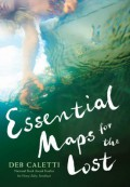 Essential Maps for the Lost - Deb Caletti